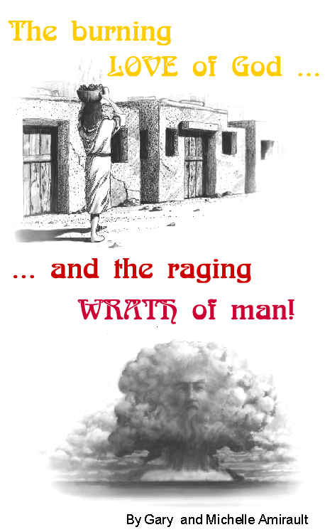 The Burning Love of God and the Raging Wrath of Man